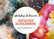 25 Januari Workshop Intuïtief Schilderen